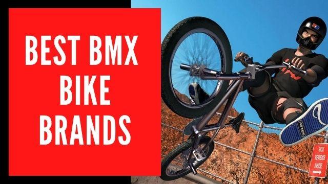 Best BMX Bikes And Brands