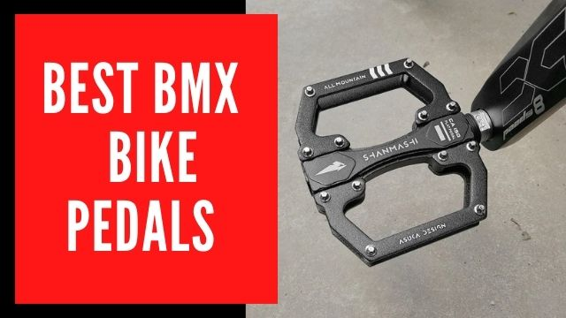 Best BMX Pedals Reviews with Buying Guide 2021
