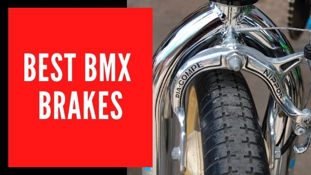 Best BMX Brakes | Reviews & Buying Guide 2021