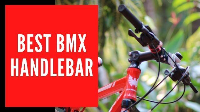 Best BMX Handlebar