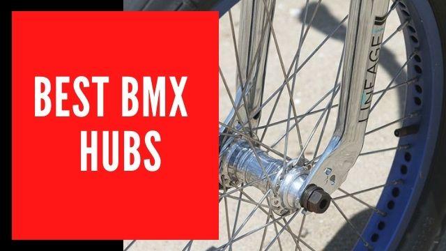 Best BMX Hubs of 2020