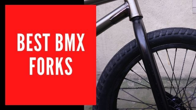 Best BMX Forks Reviews with Buying Guide 2021